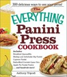 The Everything Panini Press Cookbook by Anthony Tripodi