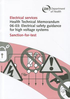 Electrical Services, Health Technical Memorandum, 06-03: Electrical Safety Guidance High Voltage Systems: Sanction-For-Test