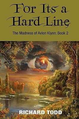For It's a Hard Line the Madness of Avalon Klynn: Book 2