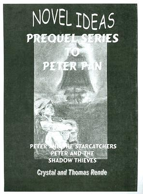 Novel Ideas: Prequel Series to Peter Pan: Peter and the Starcatchers/Peter and the Shadow Thieves