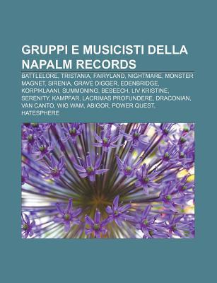 Gruppi E Musicisti Della Napalm Records: Battlelore, Tristania, Fairyland, Nightmare, Monster Magnet, Sirenia, Grave Digger, Edenbridge
