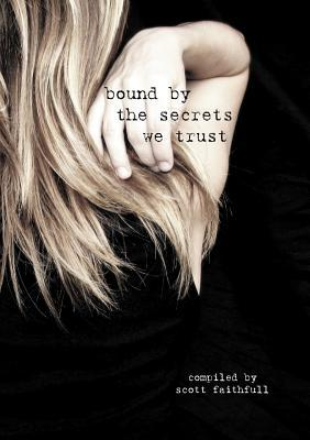 Bound by the Secrets We Trust