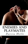 Enemies and Playmates by Darcia Helle