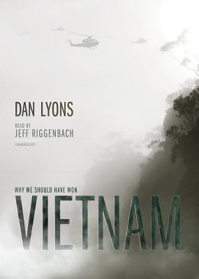 Vietnam: why we should have won by Dan Lyons
