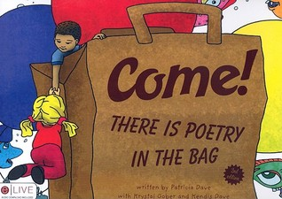 Come! There Is Poetry in the Bag!
