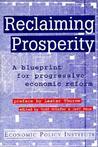 Reclaiming Prosperity: A Blueprint For Progressive Economic Reform