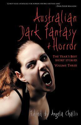 Australian Dark Fantasy and Horror Volume 3 by Angela Challis