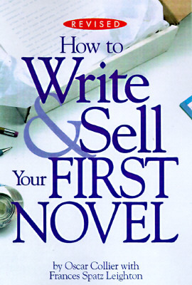 How to Write and Sell Your First Novel by Oscar Collier