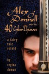 Alex O'Donnell and the 40 CyberThieves by Regina Doman