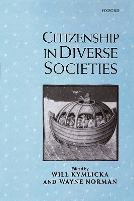 Citizenship in diverse societies by will kymlicka citizenship in diverse societies fandeluxe Image collections