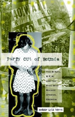 Libros en línea gratuitos no descargables Party Out of Bounds: The B-52's, R.E.M., and the Kids Who Rocked Athens, Georgia