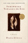 Somewhere Towards the End by Diana Athill