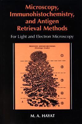 Microscopy, Immunohistochemistry, and Antigen Retrieval Methods: For Light and Electron Microscopy