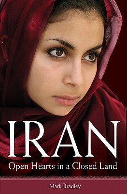 Iran: Open Hearts in a Closed Land