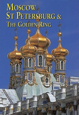 Moscow, St. Petersburg  the Golden Ring by Masha Nordbye