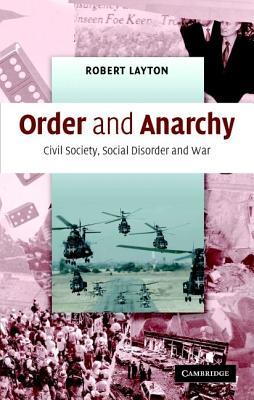 Order and Anarchy by Robert H. Layton