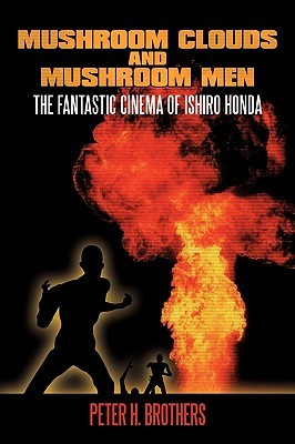mushroom-clouds-and-mushroom-men-the-fantastic-cinema-of-ishiro-honda