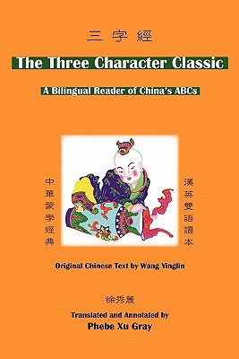 The Three Character Classic: A Bilingual Reader of China's ABCs
