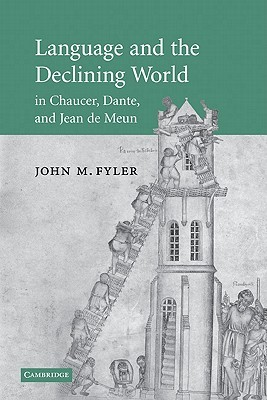 Language and the Declining World in Chaucer, Dante, and Jean de Meun