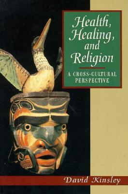 Health, Healing and Religion: A Cross Cultural Perspective