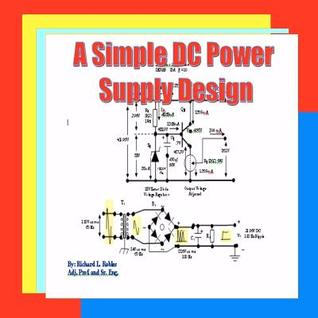 A Simple DC Power Supply Design: Power Supply Design