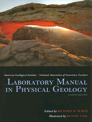 Laboratory Manual in Physical Geology by Richard M. Busch
