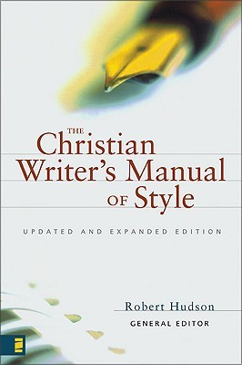 The Christian Writer's Manual of Style by Robert Hudson