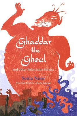 Ghaddar the Ghoul and Other Palestinian Stories by Sonia Nimr
