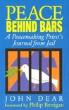 Peace Behind Bars: A Peacemaking Priest's Journey from Jail