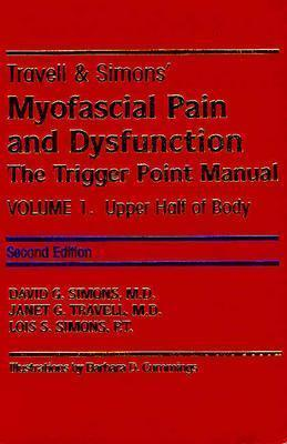 Travell Simons' Myofascial Pain and Dysfunction: The Trigger Point Manual: Two Volume Set: Second Edition/Volume 1 and First Edition/Volume 2