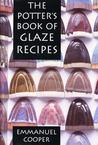 The Potter's Book of Glaze Recipes by Emmanuel Cooper