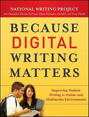 Because Digital Writing Matters by National Writing Project