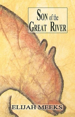 Son of the Great River by Elijah Meeks