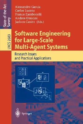 Software Engineering for Large-Scale Multi-Agent Systems: Research Issues and Practical Applications