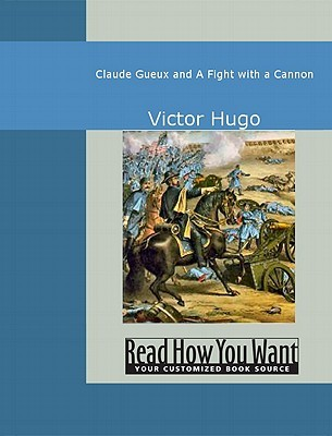 Claude Gueux and a Fight with a Cannon