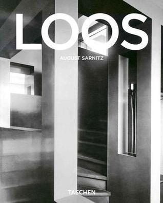 Adolf Loos, 1870-1933: Architect, Cultural Critic, Dandy
