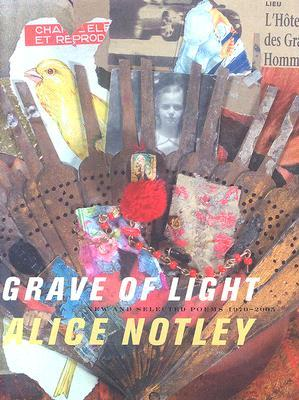 Grave of Light: New and Selected Poems, 1970-2005