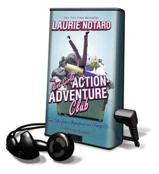 The Idiot Girls' Action Adventure Club: True Tales From A Magnificent And Clumsy Life (Playaway Adult Fiction)
