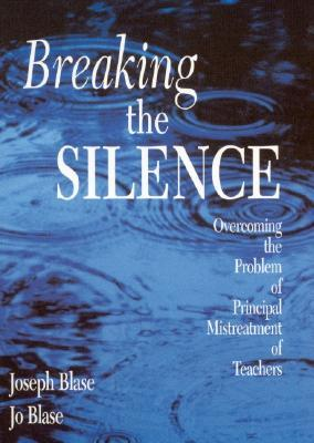 Breaking the Silence: Overcoming the Problem of Principal Mistreatment of Teachers