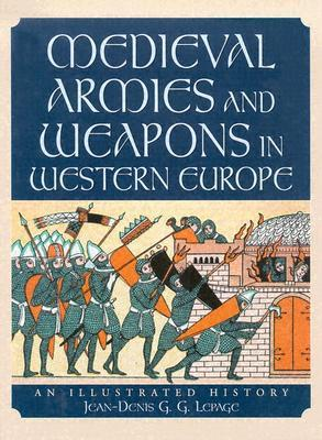 medieval-armies-and-weapons-in-western-europe-an-illustrated-history