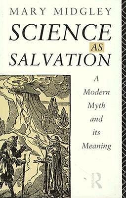 Science as Salvation: A Modern Myth and Its Meaning por Mary Midgley 978-0415107730 DJVU PDF FB2