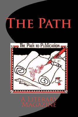 The Path: A Literary Magazine (Issue #1)