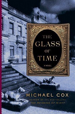 The Glass of Time (The Meaning of Night, #2)