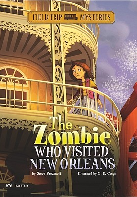 The Zombie Who Visited New Orleans by Steve Brezenoff