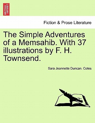 The Simple Adventures of a Memsahib. with 37 Illustrations by F. H. Townsend.