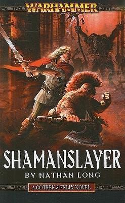 Shamanslayer  (Gotrek & Felix #11)