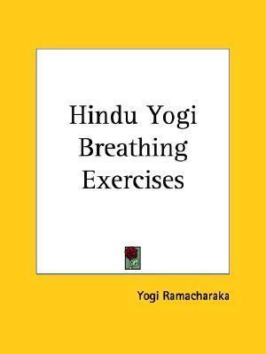 Hindu Yogi Breathing Exercises
