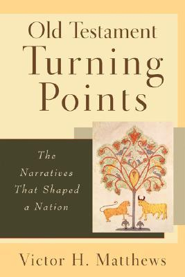Old Testament Turning Points: The Narratives That Shaped a Nation (ePUB)