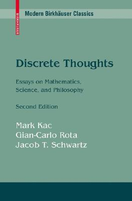 Discrete Thoughts: Essays on Mathematics, Science and Philosophy