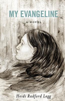 My Evangeline by Heidi Radford Legg